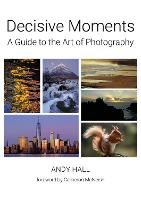 Decisive Moments: A Guide to the Art...