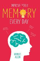 Improve Your Memory: Develop your...