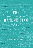 The Secrets of Your Handwriting: Your...