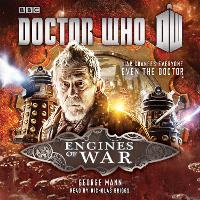 Doctor Who: Engines of War: A War...