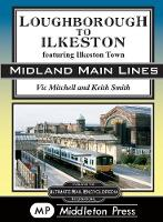 Loughborough To Ilkeston: featuring...