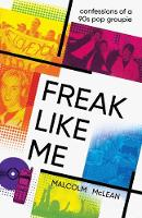 Freak Like Me: Confessions of a 90s...