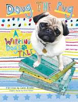Doug the Pug: A Working Dog's Tale