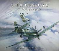 Alex Henshaw: A Flying Legend