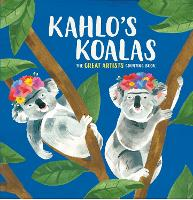 Kahlo's Koalas: The Great Artists...