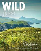 Wild Guide Wales and Marches: Hidden...