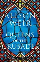 Queens of the Crusades: Eleanor of...