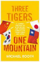 Three Tigers, One Mountain: A Journey...