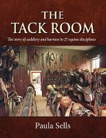 The Tack Room: The Story of Saddlery...