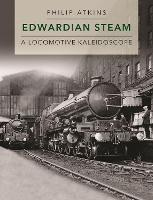 Edwardian Steam: A Locomotive...