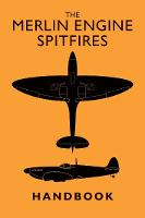 The Merlin Engine Spitfires Handbook