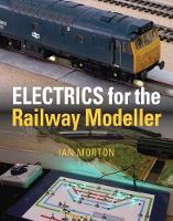 Electrics for the Railway Modeller