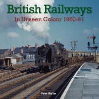 British Railways in Unseen Colour 1960