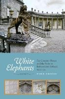 White Elephants: The Country House ...