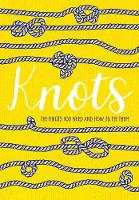 Knots: The Knots You Need And How To...
