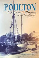 Poulton: Life, Trade and Shipping in ...