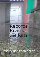 Records, Rivers and Rats: poetry and...