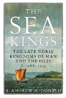The Sea Kings: The Late Norse ...