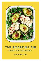 The Roasting Tin: Simple One Dish...