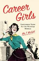 Career Girls: Cautionary Tales for ...