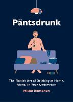 Pantsdrunk: The Finnish Art of...