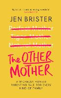 The Other Mother: A wickedly honest...