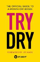 Try Dry: The Official Guide to a ...