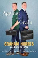 Against the Grain: How I went from...