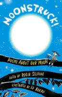 Moonstruck!: Poems About Our Moon
