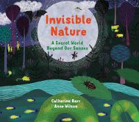Invisible Nature: A Secret World...