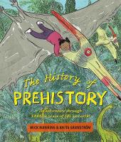 The History of Prehistory: An...