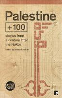 Palestine +100: Stories from a ...