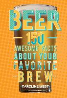 Beer: 150 Awesome Facts About Your...
