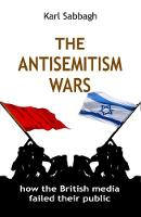 The Antisemitism Wars: How the ...