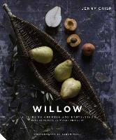 Willow: A Guide to Growing and...