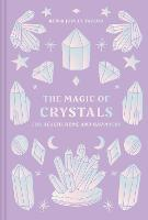The Magic of Crystals: for health,...