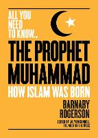 The Prophet Muhammad: How Islam was Born