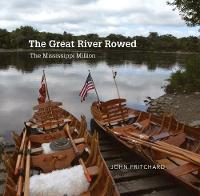 The Great River Rowed: The ...