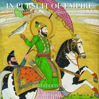 In Pursuit Of Empire: Treasures from...