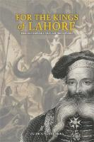 For the Kings of Lahore: The Sikh...