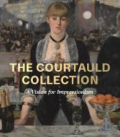 The Courtauld Collection: A Vision ...