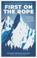 First on the Rope: The classic of...