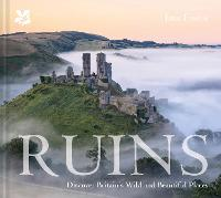 Ruins: Discover Britain's Wild and...