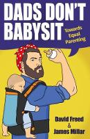 Dads Don't Babysit: Towards Equal...