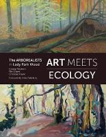 Art Meets Ecology in Lady Park Wood