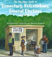 The The Big Hippo Guide to Democracy,...