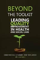 Beyond the Toolkit: Leading Quality...