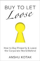 Buy to Let Loose: How to Buy Property...