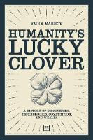 Humanity's Lucky Clover: A history of...