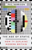The Age of Static: How TV Explains...